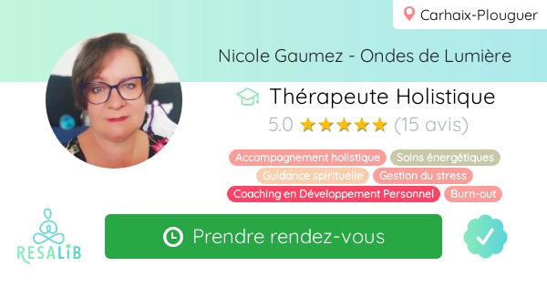 Consulter le profil de Nicole Gaumez - Ondes de Lumière sur Resalib l'annuaire des médecines douces et des thérapeutes